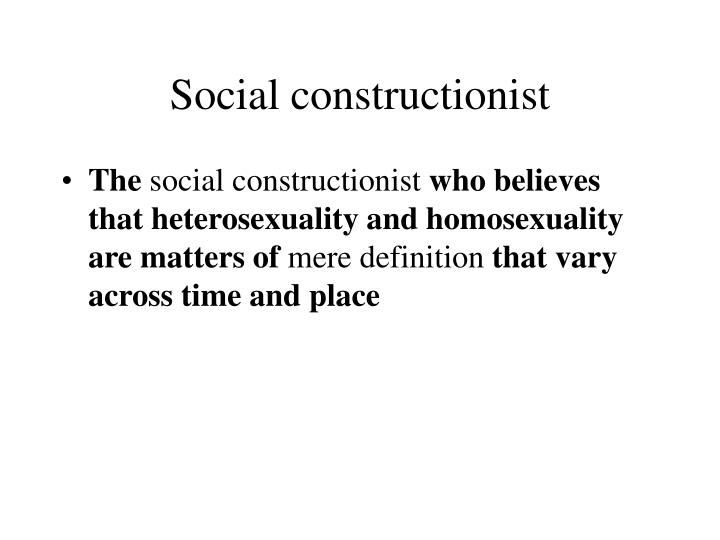 Social constructionist