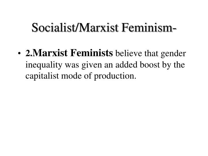 Socialist/Marxist Feminism-