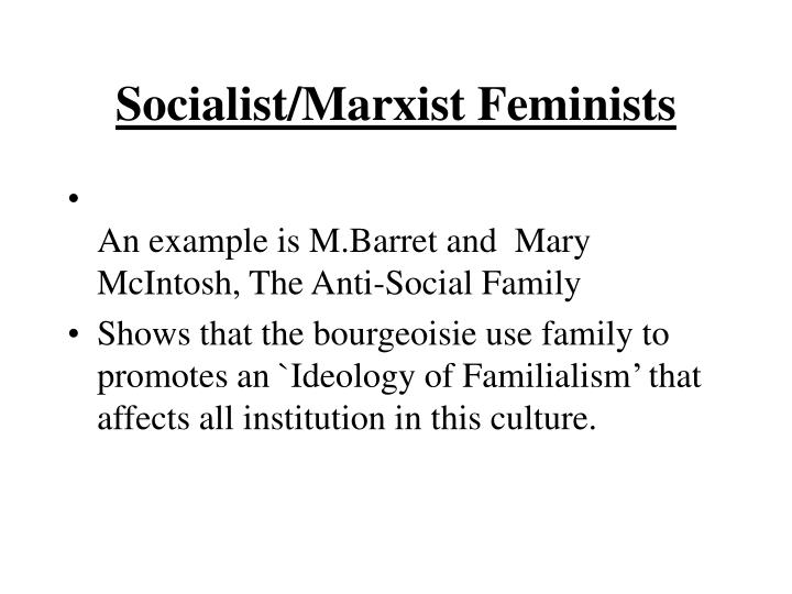 Socialist/Marxist Feminists