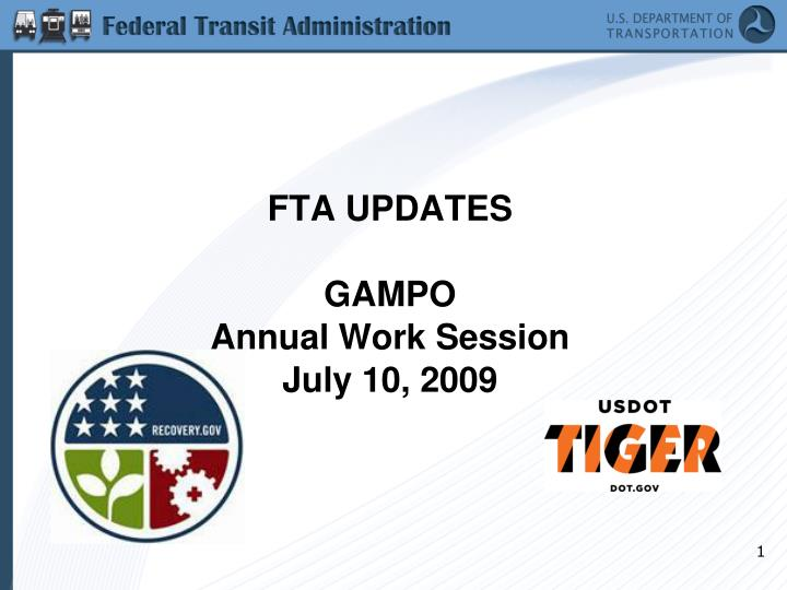 Fta updates gampo annual work session july 10 2009