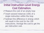 initial instruction level energy cost estimation