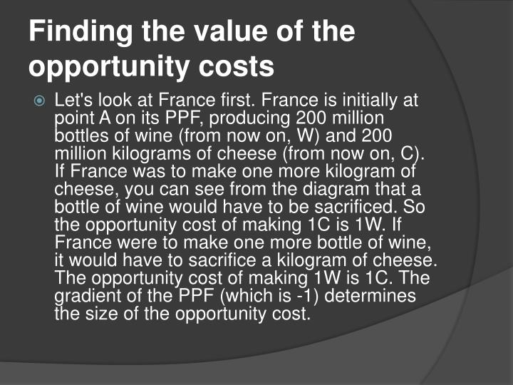 Finding the value of the opportunity costs