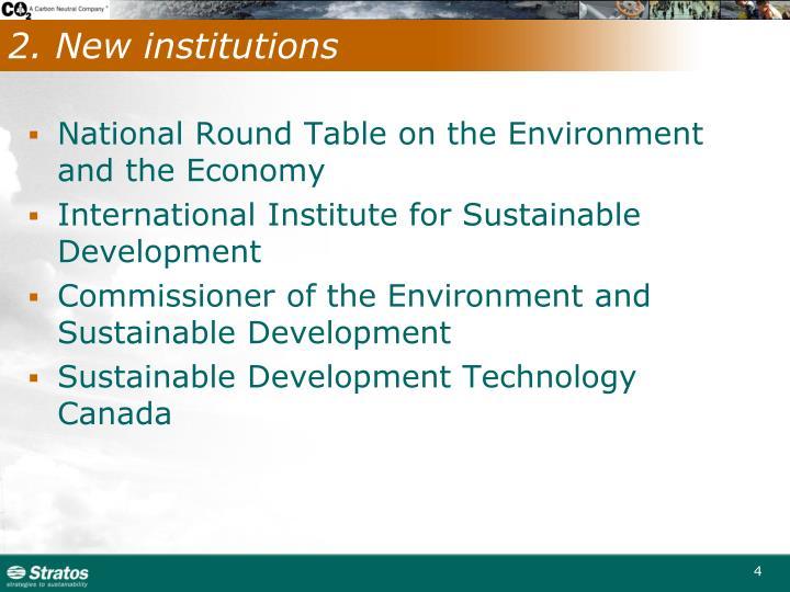 2. New institutions