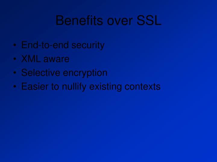 Benefits over SSL