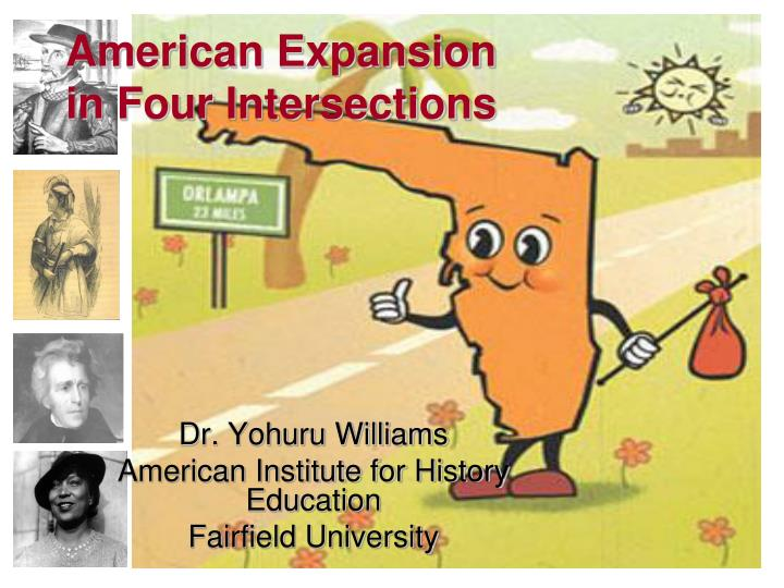 American expansion in four intersections