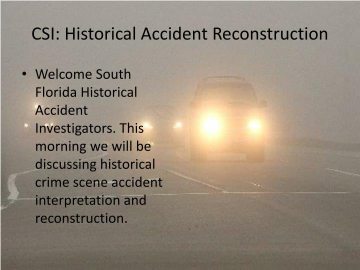 CSI: Historical Accident Reconstruction