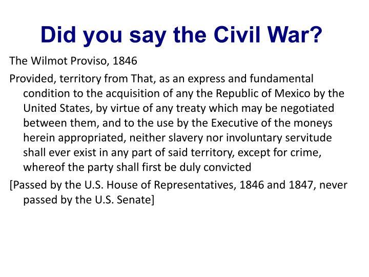 Did you say the Civil War?
