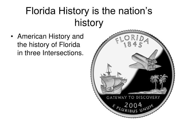 Florida History is the nation's history