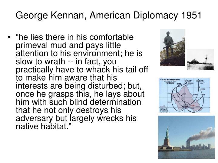 George Kennan, American Diplomacy 1951