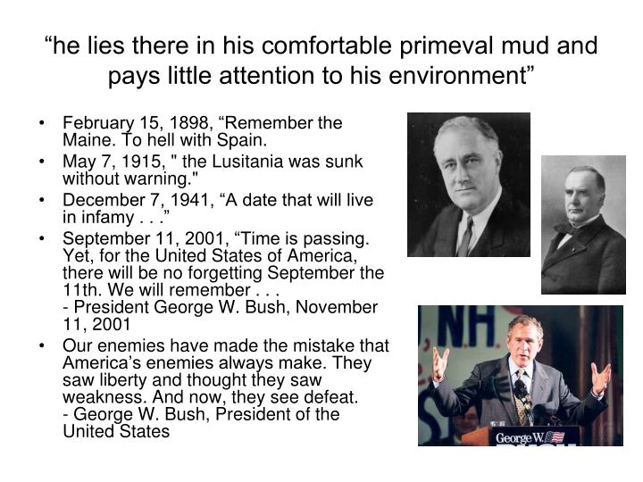 """""""he lies there in his comfortable primeval mud and pays little attention to his environment"""""""
