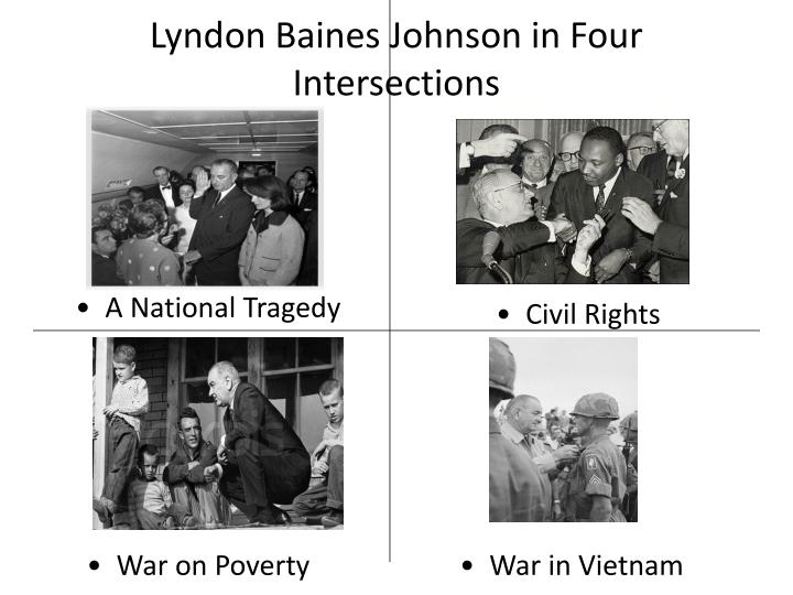 Lyndon Baines Johnson in Four Intersections