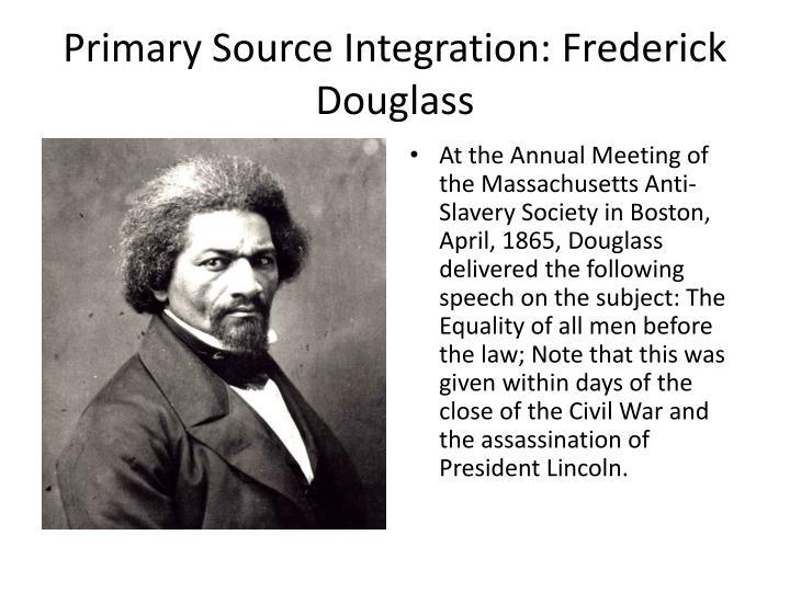 Primary Source Integration: Frederick Douglass