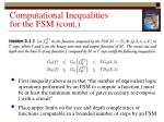 computational inequalities for the fsm cont