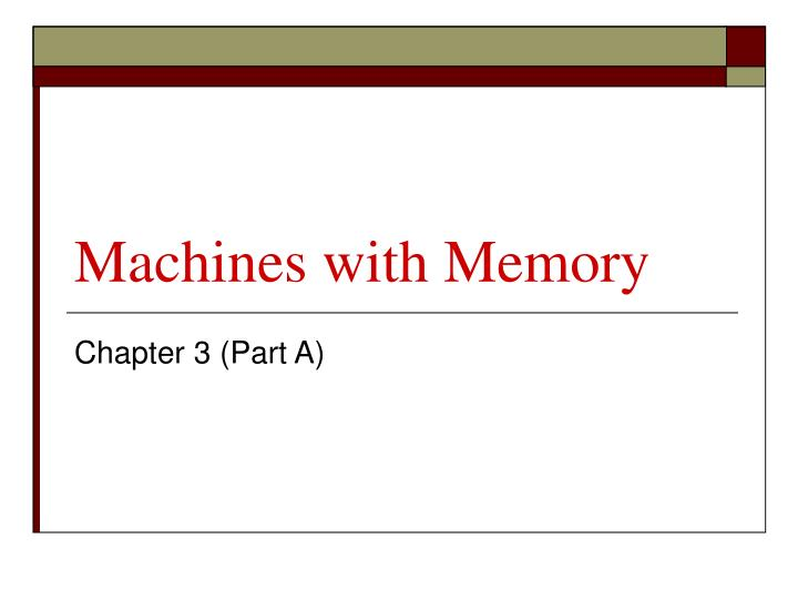 machines with memory