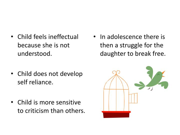 Child feels ineffectual because she is not understood
