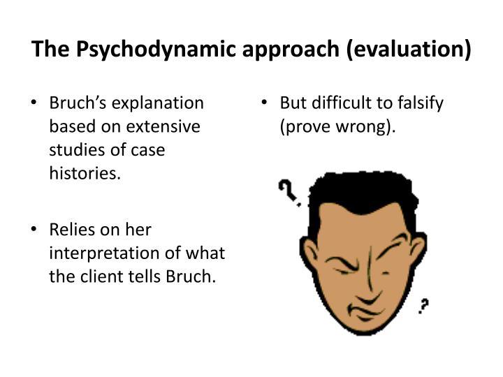 The Psychodynamic approach (evaluation)