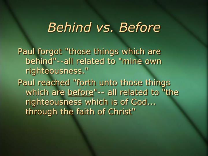 Behind vs. Before