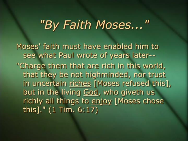 """""""By Faith Moses..."""""""