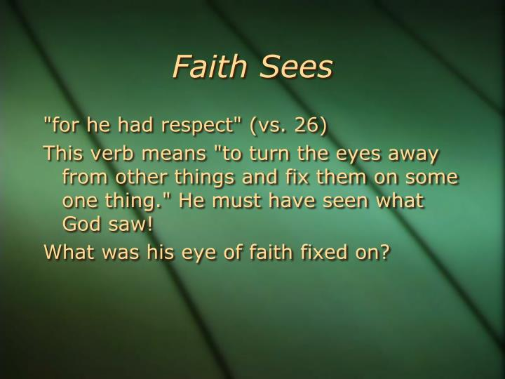 Faith Sees
