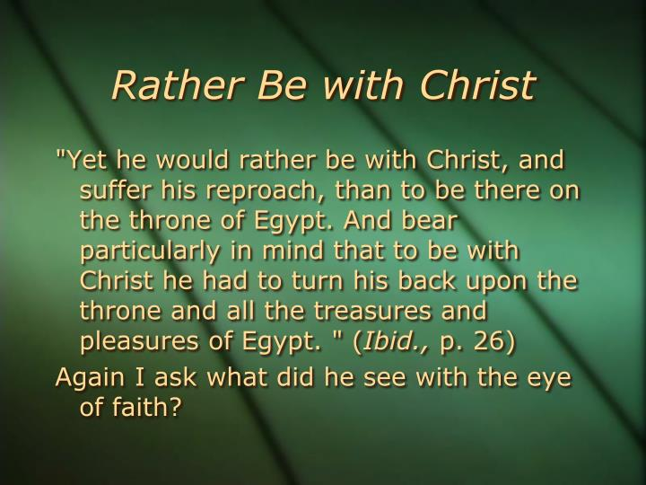 Rather Be with Christ