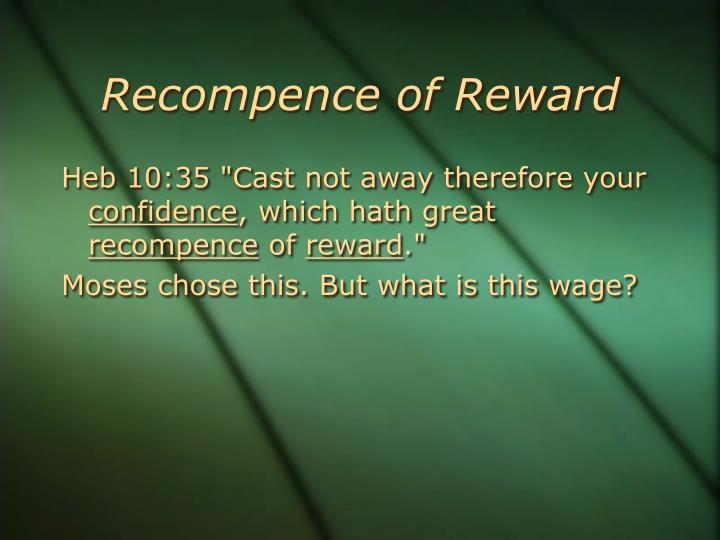 Recompence of Reward