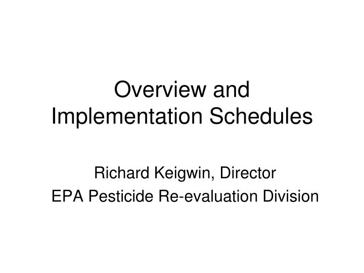overview and implementation schedules n.