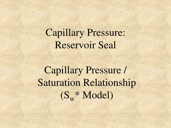 Capillary pressure reservoir seal capillary pressure saturation relationship s w model