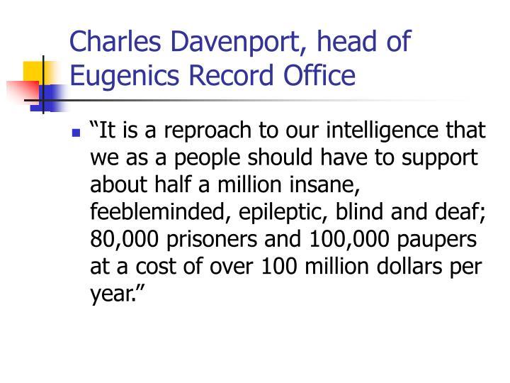 Charles Davenport, head of Eugenics Record Office
