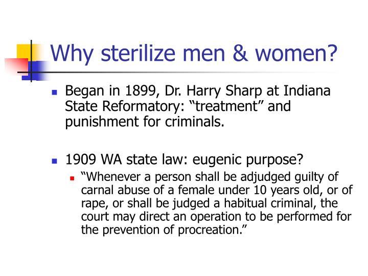 Why sterilize men & women?