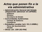 actos que ponen fin a la v a administrativa