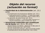 objeto del recurso actuaci n no formal