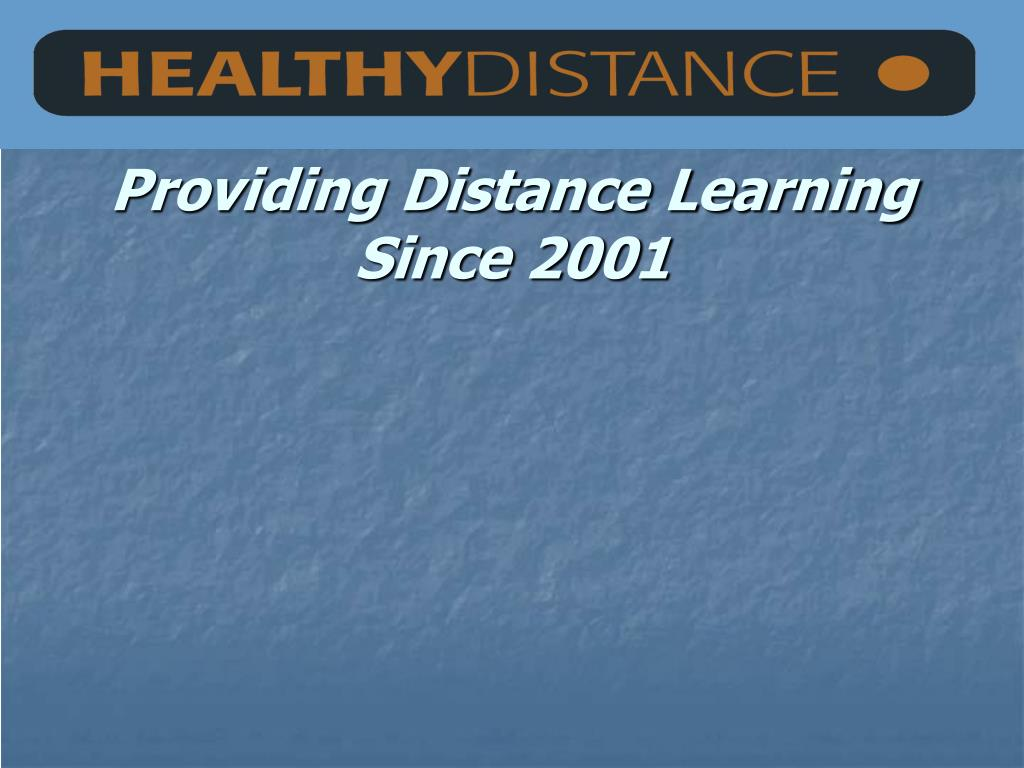providing distance learning since 2001 l.