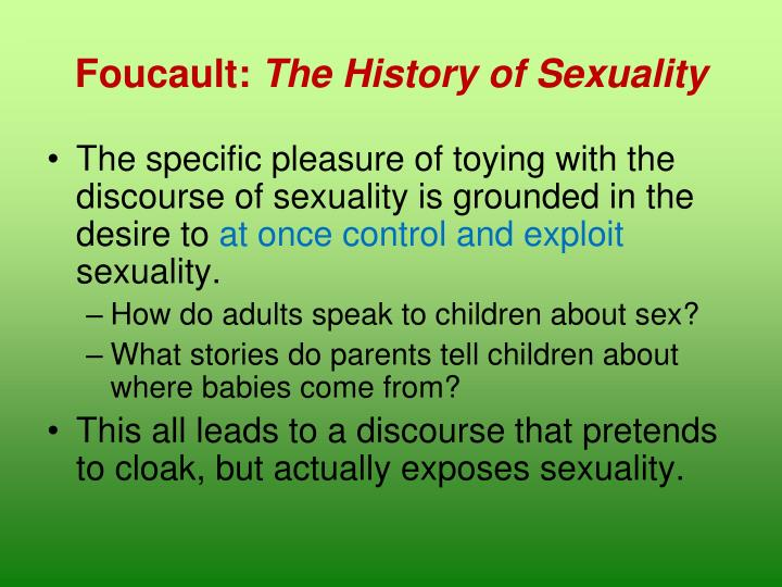foucault history sexuality reading First, foucault read capital volume 1, and he read it very carefully (definitely a sin) second, foucault universalized sexual science, or seems to shows something of the political project behind his history of sexuality, volume 1 foucault says, we are all victorians as much as we care about sex.