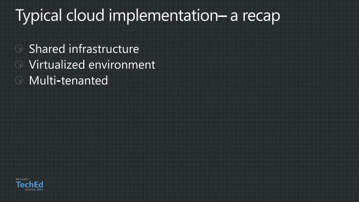 Typical cloud implementation– a recap