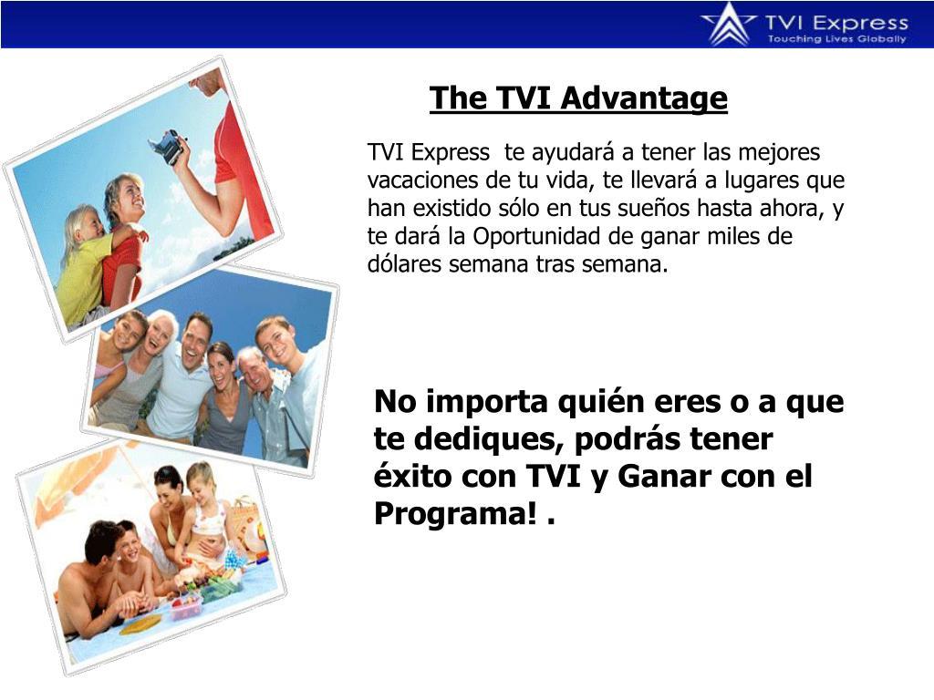 The TVI Advantage