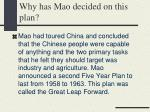 why has mao decided on this plan