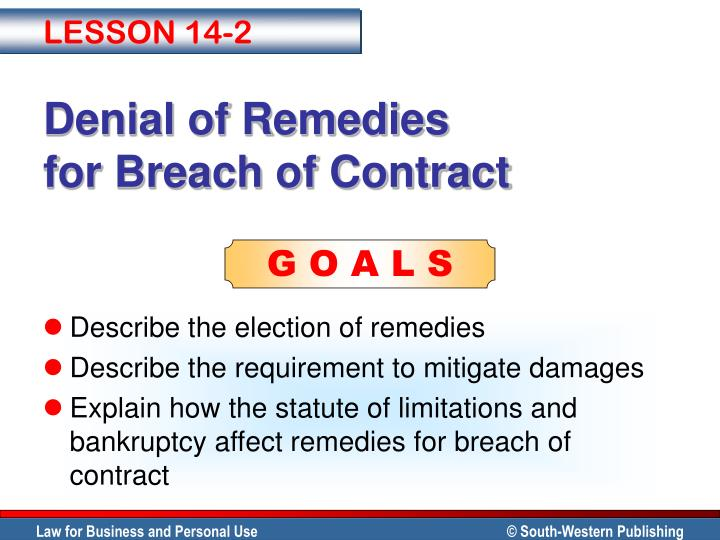 essays remedies for breach of contract A breach of contract occurs where a party to a contract fails to perform, precisely and exactly, his obligations under the contract this can take various forms for example, the failure to supply goods or perform a service as agreed.