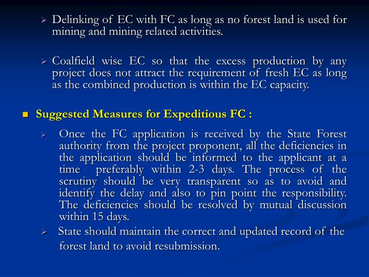 Delinking of EC with FC as long as no forest land is used for mining and mining related activities.