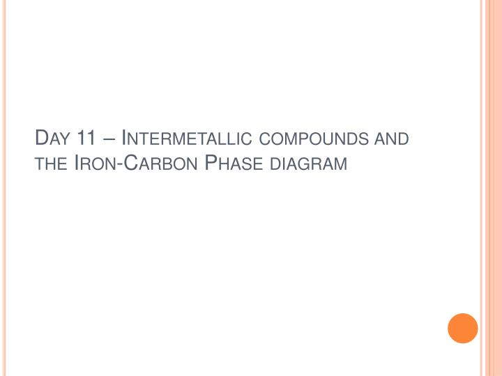 Ppt Day 11 Intermetallic Compounds And The Iron Carbon Phase