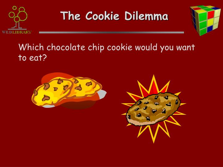 The Cookie Dilemma