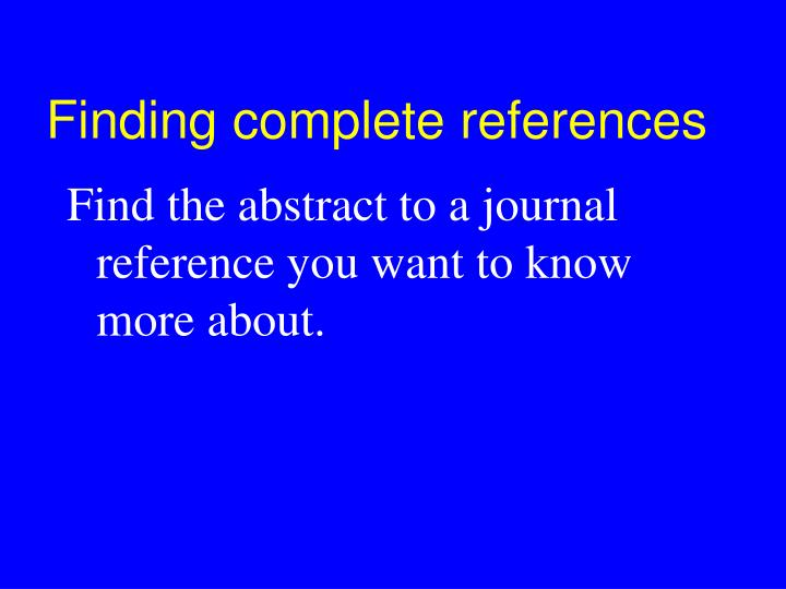 Finding complete references