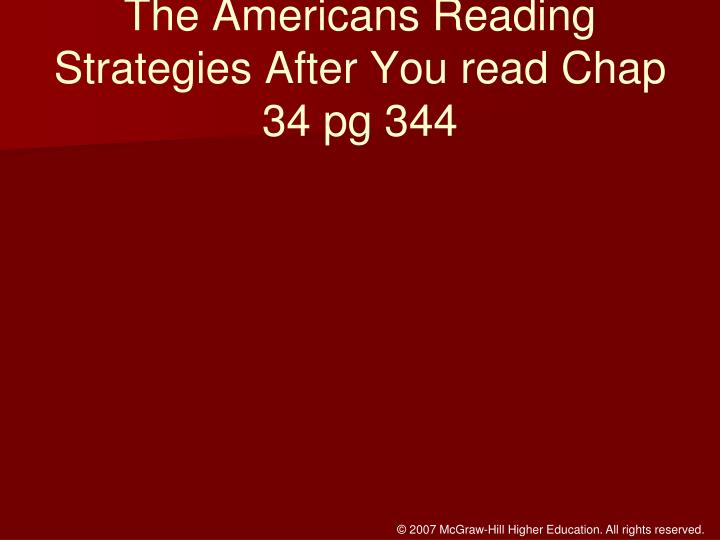 The Americans Reading Strategies After You read Chap 34 pg 344
