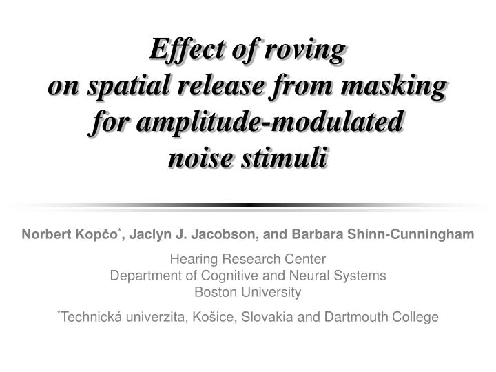 Effect of roving on spatial release from masking for amplitude modulated noise stimuli