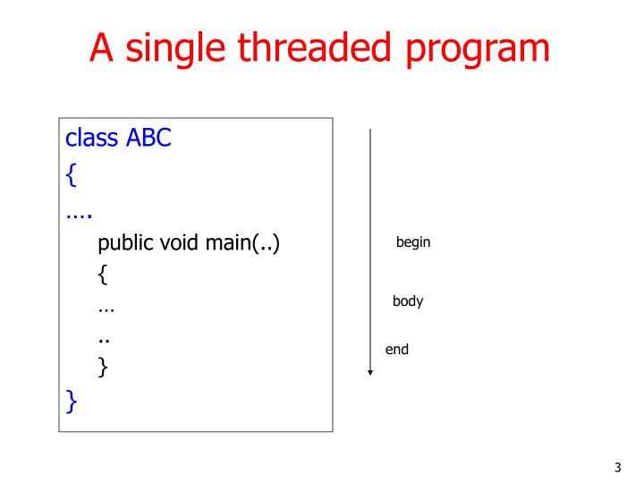 A single threaded program