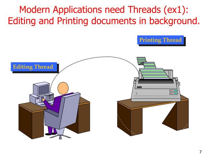 Modern Applications need Threads (ex1):