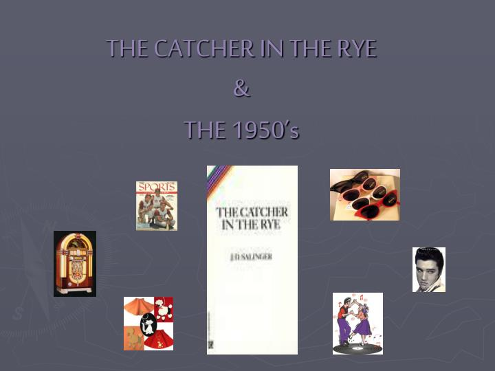 The catcher in the rye the 1950 s