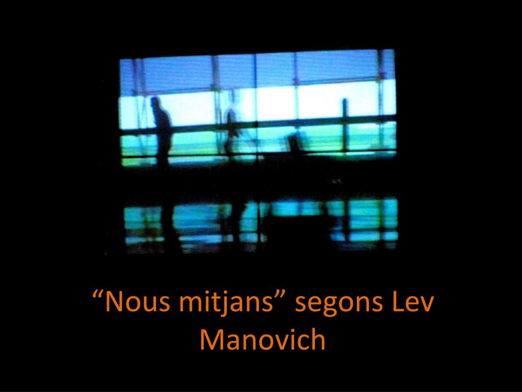 nous mitjans segons lev manovich l.