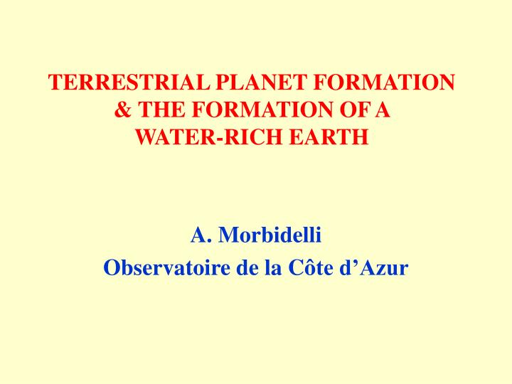 terrestrial planet formation the formation of a water rich earth n.