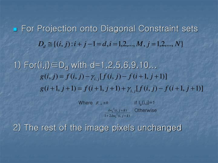 For Projection onto Diagonal Constraint sets