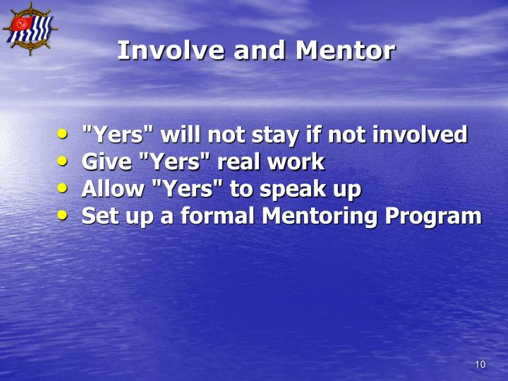 Involve and Mentor
